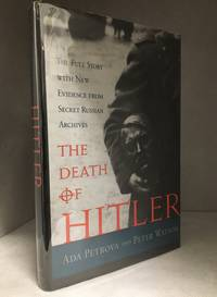 The Death of Hitler; The Full Story with New Evidence from Secret Russian Archives