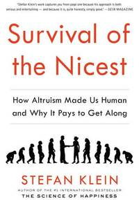 image of Survival of the Nicest: How Altruism Made Us Human and Why it Pays to Get Along