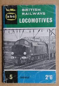 ABC British Railway Locomotives. Part 5. Diesel Locomotives and Multiple-Units.