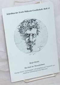 image of Das Ende der Menschlichkeit: George Grosz' Zeichnungen, Lithographien und Aquarelle aus Anlaß der Ermordung Erich Mühsams