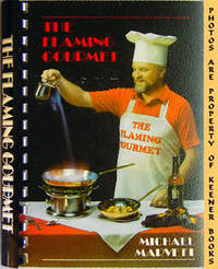 The Flaming Gourmet by  Michael E Marvett - Paperback - Presumed First Edition - 1985 - from KEENER BOOKS (Member IOBA) and Biblio.com