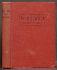 Bootlegger by  Giovanni Ferrucci - 1st ed.  - 1922 - from Schroeder's Book Haven (SKU: E2788)