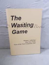 The Wasting Game: Winners' Anthology Poets-of-the-Year Competition 1997