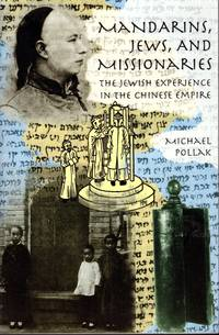 image of Mandarins, Jews, and Missionaries: The Jewish Experience in the Chinese Empire