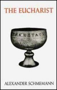 The Eucharist: Sacrament of the Kingdom by Alexander Schmemann - Paperback - 2003-05-09 - from Books Express (SKU: 0881410187)