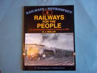 Railways for the People: The Nationalisation of Britain's Railways in 1948 (Railways in Retrospect)