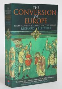 image of The Conversion of Europe From Paganism to Christianity 371-1386 AD