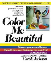 image of Color ME Beautiful: Discover Your Natural Beauty through the Colors That Make You Look Great & Fe Fabulous!