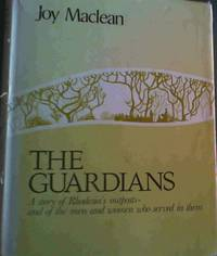 The Guardians: A story of Rhodesia's outposts, and of the men and women who served in them