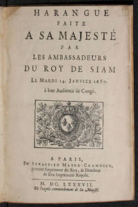 Harangue faite a Sa Majesté par les Ambassadeurs du Roy de Siam Le Mardi 14. Janvier 1687, à leur Audience de Congé