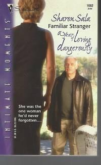 image of Familiar Stranger (A Year Of Loving Dangerously)