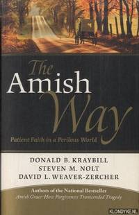 The Amish Way. Patient Faith in a Perilous World