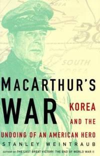 MacArthur's War : Korea and the Undoing of an American Hero