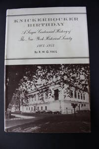 Knickerbocker Birthday - A Sesqui-Centennial History of the New York Historical Society 1804-1954