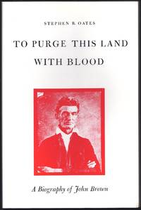 To Purge This Land with Blood: Biography of John Brown
