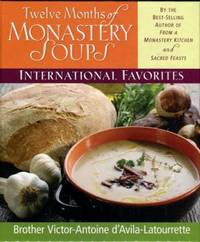 Twelve Months Of Monastery Soups by  Victor-Antoine D'Avila-Latourrette - Hardcover - 11th Printing - 1996 - from Chris Hartmann, Bookseller and Biblio.com