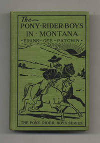 image of The Pony Rider Boys in Montana; On the Mystery of the Old Custer Trail  -  1st Edition/1st Printing