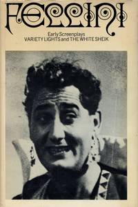 Federico Fellini: Early Screenplays. Variety Lights and The White Sheik
