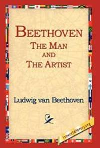 Beethoven: The Man and the Artist by Ludwig Van Beethoven - Hardcover - 2005-10-12 - from Books Express and Biblio.com