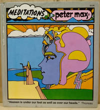 Meditations by  Peter Max - First Printing - 1972 - from Old Saratoga Books (SKU: 39422)
