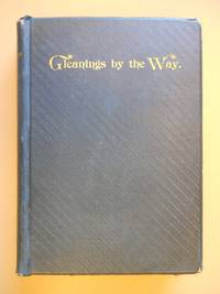 Gleanings By the Way, From '36 to '89
