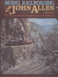 Model Railroading With John Allen - The Story of the Fabulous HO Scale Gorre & Daphetid Railroad