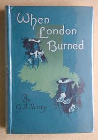 image of When London Burned. A Story of Restoration Times and the Great Fire.