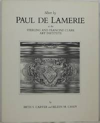 Silver by Paul de Lamerie at the Sterling and Francine Clark Art Institute