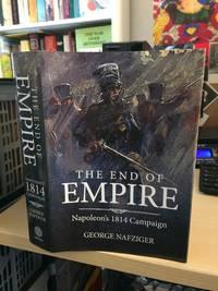 The End of Empire. Napoleon's 1814 Campaign