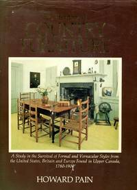 The Heritage of Country Furniture : A Study in the survival of formal and vernacular styles from...