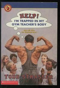 Help!: I'm Trapped in My Gym Teacher's Body