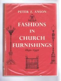 Fashions in Church Furnishings 1840-1940