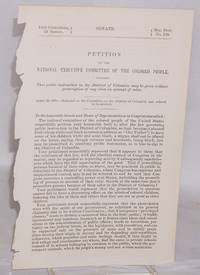 image of Petition of the National Executive Committee of the Colored People, praying that public instruction in the District of Columbia may be given without proscription of any class on account of color