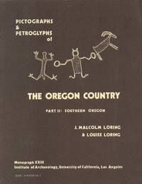 Pictographs and Petroglyphs of the Oregon Country Part II: Southern Oregon
