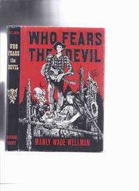 ARKHAM HOUSE: Who Fears the Devil? -by Manly Wade Wellman ( Silver John the Balladeer )(inc O Ugly Bird!; Shiver in Pines; Vandy, Vandy; Blue Monkey; Dumb Supper; Little Black Train; Walk Like a Mountain; On the Hills and Everywhere; Nary Spell; etc)
