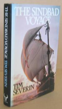 The Sindbad Voyage by  Tim SEVERIN - Signed First Edition - 1982 - from Mainly Fiction (SKU: 031772)