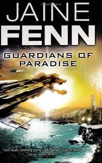 GUARDIANS OF PARADISE by  Jaine Fenn - Paperback - First Edition - 2010 - from The Old Bookshelf and Biblio.com