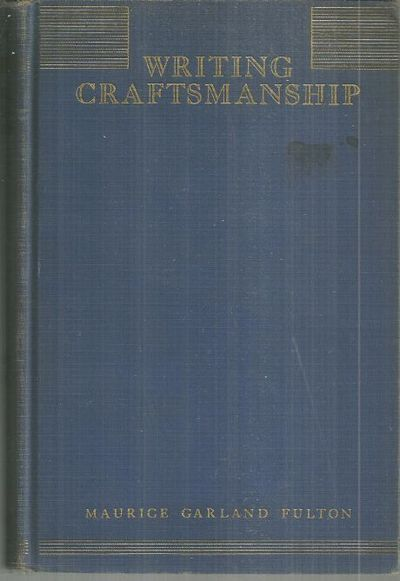 WRITING CRAFTSMANSHIP Models and Readings, Fulton, Maurice Garland compiled by