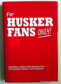 For Husker Fans Only!: Wonderful Stories..