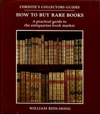 How to Buy Rare Books: A Practical Guide to the Antiquarian Book Market