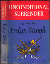 UNCONDITIONAL SURRENDER. The Conclusion of Men at Arms and Officers and Gentlemen