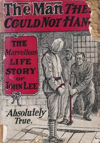 "The Man They Could Not Hang: The Marvellous Life Story of John ""Babbacombe"" Lee"