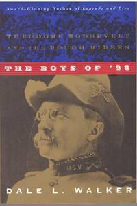 image of THE BOYS OF '98; Theodore Roosevelt and the Rough Riders