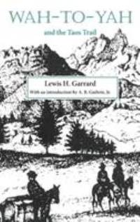 Wah-to-Yah and the Taos Trail by Lewis H. Garrard - Paperback - 1972 - from ThriftBooks (SKU: G0806110163I4N00)