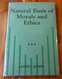 Natural Basis of Morals and Ethics