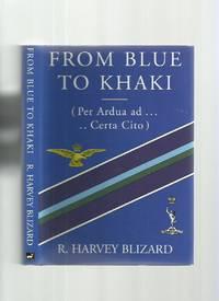 From Blue to Khaki (Per Ardua Ad...Certa Cito)