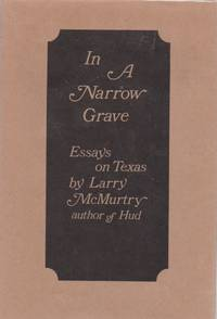 image of In a Narrow Grave. Essays on Texas