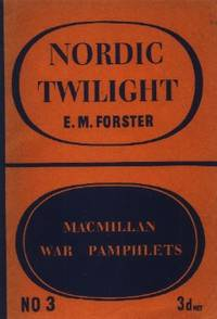 Nordic Twilight by  E. M. (Edward Morgan) Forster - First edition - 1940 - from The Typographeum Bookshop (SKU: 00534731)