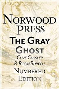 Cussler, Clive & Burcell, Robin | Gray Ghost, The | Double-Signed Numbered Ltd Edition