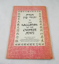 The Haggadah of the Chinese Jews: First Printed Edition from a manuscript of the Seventeenth-...